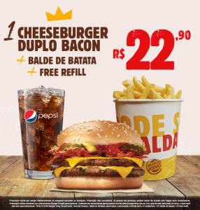 1 cheeseburger duplo bacon + balde de batata + free refill no Burger King - R$22,90