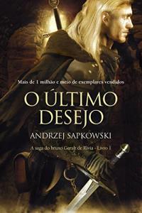 O último desejo (THE WITCHER: A Saga do Bruxo Geralt de Rivia) - eBook Kindle por Andrzej Sapkowski - R$8