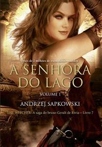 A Senhora do Lago: Volume I (THE WITCHER: A Saga do Bruxo Geralt de Rivia) - eBook Kindle por Andrzej Sapkowski - R$7