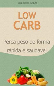eBook Grátis: Low Carb: Perca peso de forma rápida e saudável