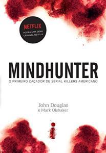 eBook Kindle | Mindhunter: o primeiro caçador de serial killers americano, por John Douglas - R$8