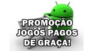 17 Jogos Pagos para Android de GRAÇA (promoção)
