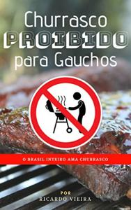 eBook Grátis: Churrasco: O Brasil Inteiro Ama Churrasco
