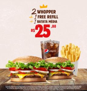 2 Whopper + 1 refill + 1 batata média no Burger King - R$25