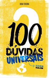 eBook Livro 100 Dúvidas Universais: do blog da Veja.com de Graça