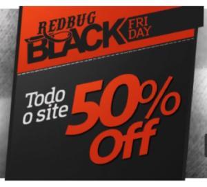Todo site da Redbug está com 50% de desconto