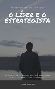 Ebook Grátis: O Líder e o Estrategista: Os passos de um Líder Estrategista