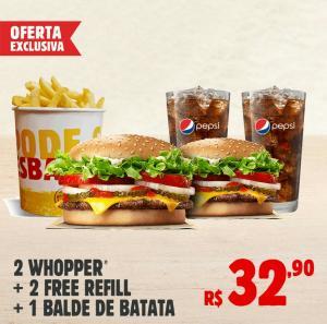 2 WHOPPER + 2 FREE REFILL + BALDE DE BATATA | R$33