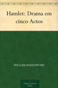 Ebook | Hamlet: Drama em cinco Actos -  William Shakespeare | Grátis