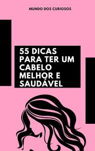 E-book Grátis — 55 dicas para ter um cabelo melhor e saudável