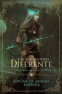 [eBook Grátis] Em um mundo diferente: A Descoberta Da Magia Suprema