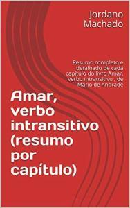 Amar, verbo intransitivo (resumo por capítulo)