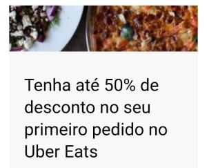 Até 50% de desconto no seu primeiro pedido no Uber Eats