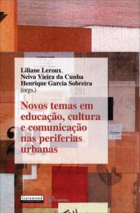 Livro: Novos Temas Em Educação, Cultura e Comunicação Nas Periferias Urbanas | R$11