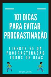 Ebook Grátis - 101 DICAS PARA EVITAR PROCRASTINAÇÃO Liberte-se da procrastinação todos os dias