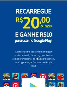 [Tim] Recarregue 20 ou mais na Tim e ganhe 10 reais na Play store