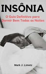 Ebook Grátis: Insônia: O Guia Definitivo para Dormir Bem Todas as Noites