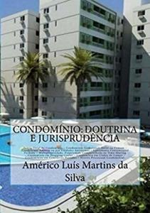 Ebook Grátis: Condominio: Doutrina e Jurisprudencia: Teoria Geral do Condominio