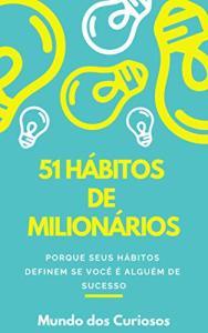 eBook Grátis: 51 Hábitos de Milionários: Pense como um milionário para ser um
