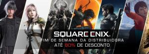 Até 85% OFF em jogos da Square Enix na Steam até o fim de semana