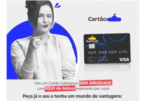 CARTÃO SUBMARINO - Sem Anuidade + $50 de Bônus
