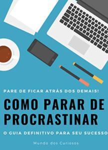 Ebook grátis : Como parar de Procrastinar