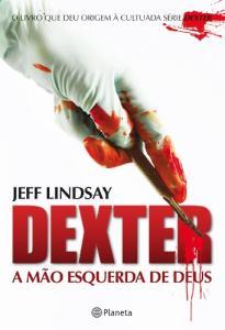 eBook Kindle | Dexter - A mão esquerda de Deus, por Jeff Lindsay - R$7