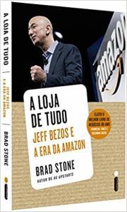 A Loja de Tudo. Jeff Bezos e a Era da Amazon (edição exclusiva Amazon) | R$25