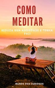 eBook Grátis: Como Meditar: Reduza sua ansiedade e tenha paz!
