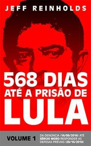 eBook Grátis: 568 DIAS ATÉ A PRISÃO DE LULA