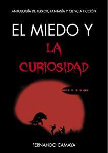 El miedo y la curiosidad: Antología de terror, fantasía y ciencia ficción (Spanish Edition) eBook Kindle (Free)