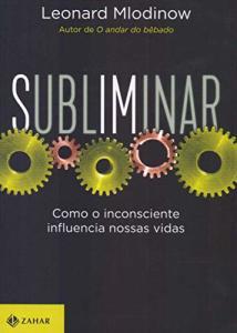 Livro: Subliminar: Como o inconsciente influencia nossas vidas | R$18