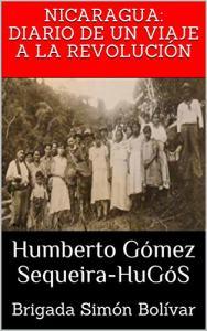 Nicaragua 1979: Diario de un viaje a la revolución: Brigada Simón Bolívar (Spanish Edition) [Print Replica] eBook Kindle (Free)