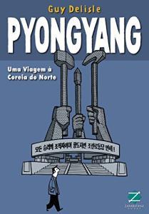 HQ | Pyongyang. Uma Viagem a Coreia do Norte  - R$33