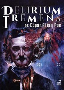HQ | Delirium Tremens de Edgar Allan Poe - R$48