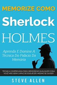 Ebook grátis: Memorize como Sherlock Holmes - Aprenda e domine a técnica do palácio da memória.