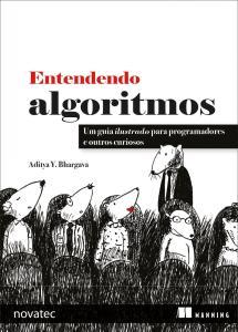 [Livro] Entendendo Algoritmos: Um Guia Ilustrado Para Programadores e Outros Curiosos - R$49