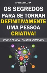 Ebook Gratis Kindle - OS SEGREDOS PARA SE TORNAR DEFINITIVAMENTE UMA PESSOA CRIATIVA
