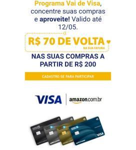 R$70,00 reais de volta na fatura VAI DE VISA comprando R$200 na Amazon