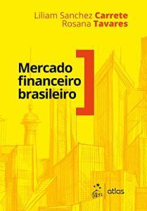 Ebook Grátis: Mercado Financeiro Brasileiro - Liliam Sanchez Carrete (Autor), Rosana Tavares (Autor)