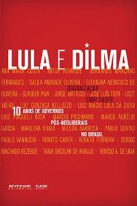 (eBook grátis) 10 Anos de Governos Pós-neoliberais no Brasil: Lula e Dilma