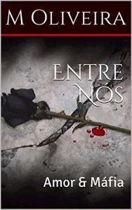 [eBook Grátis] Entre Nós: Amor & Máfia (Os D'Ambra Salle Livro 1)