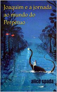 [eBook grátis ] Joaquim e a jornada ao mundo do Perpétuo