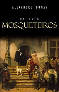 [ebook grátis] Os Três Mosqueteiros - Alexandre Dumas