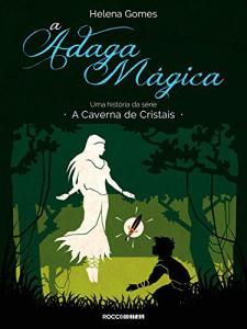 Ebook grátis - A adaga mágica (A Caverna de Cristais)