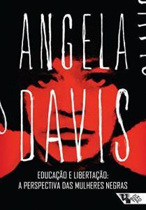 [E-book] Educação e libertação: a perspectiva das mulheres negras . Angela Davis