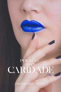 [ebook] Poemas da Caridade (Poemas de Bellafont Livro 3)
