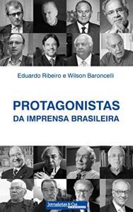 Ebook: Protagonistas da Imprensa Brasileira - Fernando Soares Clemente (Editor)