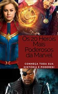 Ebook Grátis - Os 20 Heróis Mais Poderosos da Marvel: Conheça toda sua história e poderes! (Coleção Marvel-Volume 5)