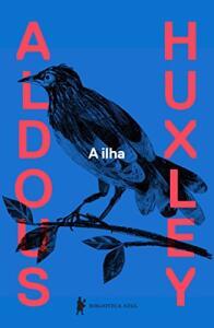 Ebook: A ilha - Aldous Huxley (Autor), Bruno Gambarotto (Tradutor)